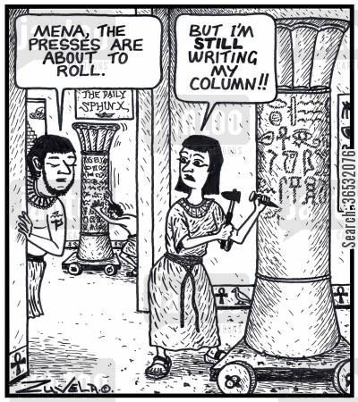 chiseling cartoon humor: 'Mena,the presses are about to roll.' 'But I'm STILL writing my column!!'