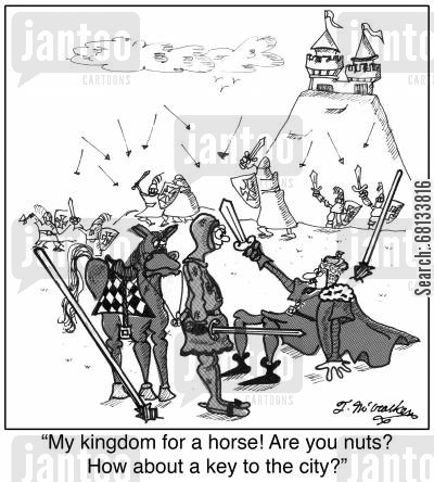 kingdoms cartoon humor: 'My kingdom for a horse! Are you nuts? How about a key to the city?'