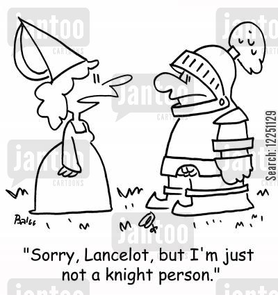 knight in shining armor cartoon humor: 'Sorry, Lancelot, but I'm just not a knight person.'