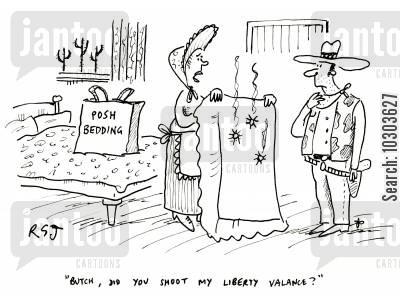 american histories cartoon humor: 'Butch, did you shoot my liberty valance?'