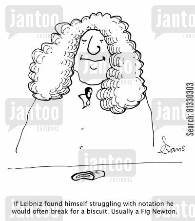 newton cartoon humor: 'If Leibniz found himself struggling with notation he would often break for a biscuit. Usually a fig Newton.