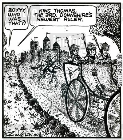 servant cartoon humor: 'Boyyy,who was that?!' 'King Thomas, the 3rd. Donnshire's newest ruler.'
