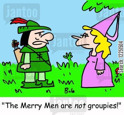 merry men cartoon humor: 'The Merry Men are NOT groupies!'
