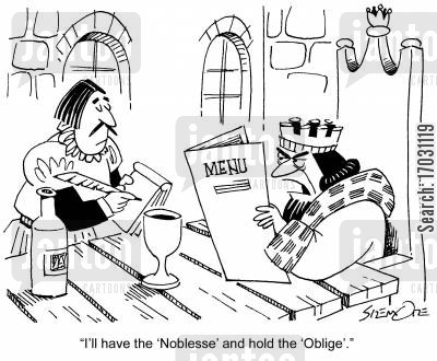monarks cartoon humor: 'I'll have the 'Noblesse' and hold the 'Oblige'.'