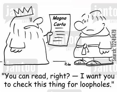 charta cartoon humor: 'You can read, right? -- I want you to check this thing for loopholes.'