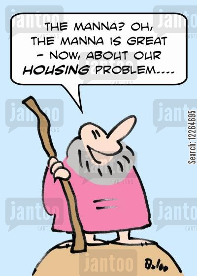 manna cartoon humor: 'The manna? Oh, the manna is great -- Now, about our housing problem....'