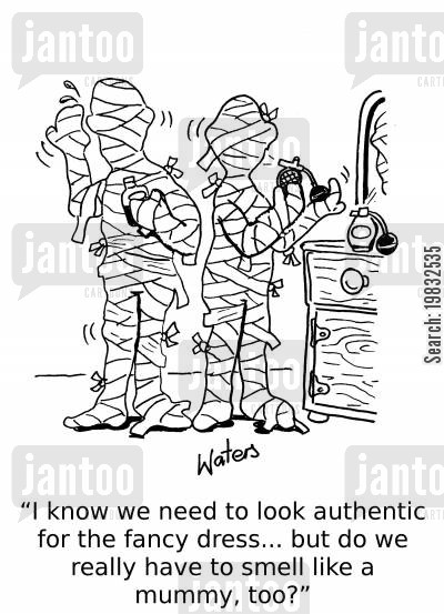 ancient egyptians cartoon humor: 'I know we need to look authentic for the fancy dress... but do we need to smell like a mummy, too?'