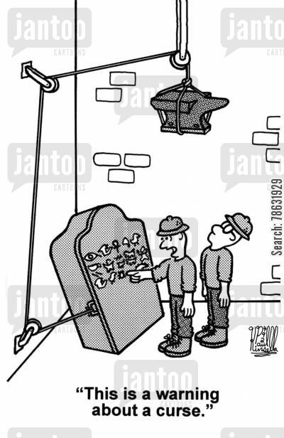 archaeologist cartoon humor: 'This is a warning about a curse.'