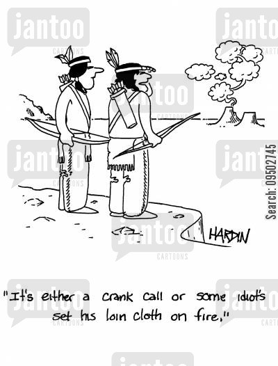 prank call cartoon humor: 'It's either a crank call or some idiot's set his loin cloth on fire.'