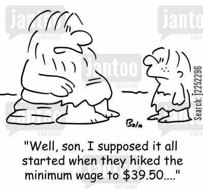minimum wages cartoon humor: 'Well, son, I supposed it all started when they hiked the minimum wage to $39.50....'