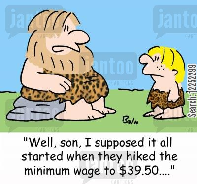 hiked cartoon humor: 'Well, son, I supposed it all started when they hiked the minimum wage to $39.50....'
