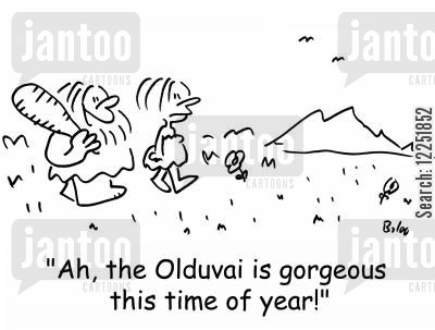 gorges cartoon humor: 'Ah, the Olduvai is gorgeous this time of year!'