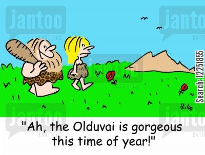 hunters and gatherers cartoon humor: 'Ah, the Olduvai is gorgeous this time of year!'