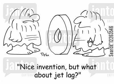 invents the wheel cartoon humor: 'Nice invention, but what about jet lag?'