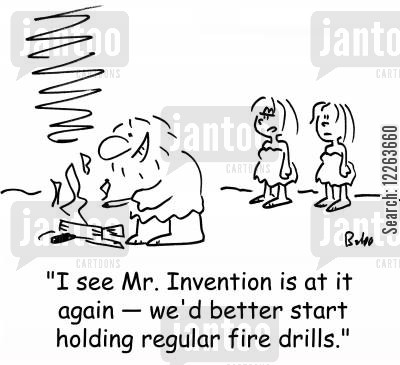inventing fire cartoon humor: 'I see Mr. Invention is at it again -- we'd better start holding regular fire drills.'