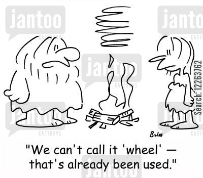invent the wheel cartoon humor: 'We can't call it 'wheel' -- that's already been used.'