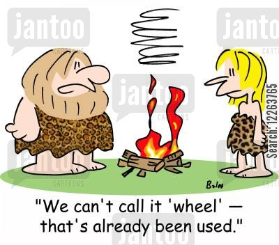 inventing fire cartoon humor: 'We can't call it 'wheel' -- that's already been used.'
