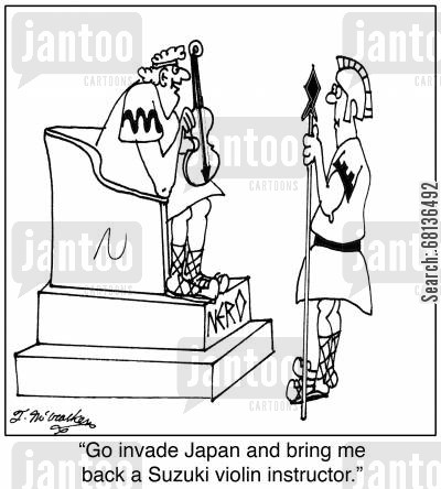 music teacher cartoon humor: 'Go invade Japan and bring me back a Suzuki violin instructor.'