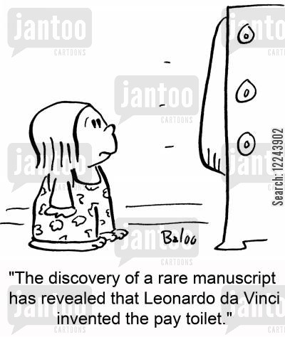 da vinci cartoon humor: 'The discovery of a rare manuscript has revealed that Leonardo da Vinci invented the pay toilet.'
