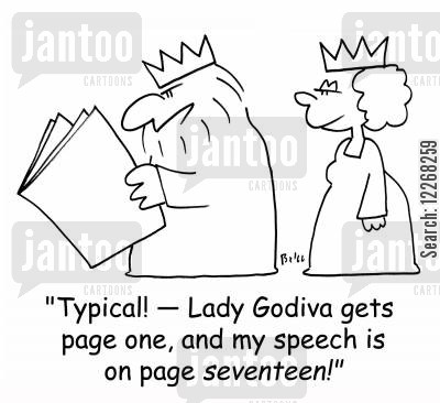 lady godiva cartoon humor: 'Typical! - Lady Godiva gets page one, and my speech is on page seventeen!'