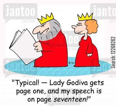 lady godiva cartoon humor: 'Typical! -- Lady Godiva gets page one, and my speech is on page seventeen!'