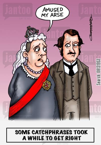 catchphrase cartoon humor: Queen Victoria 'Amused my arse.'