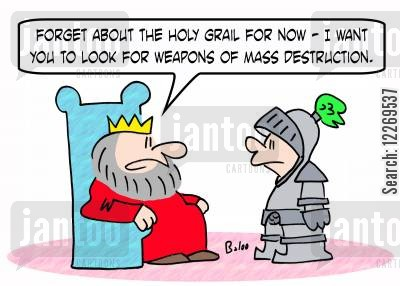 nuclear weapons cartoon humor: 'Forget about the Holy Grail for now - I want you to look for weapons of mass destruction.'