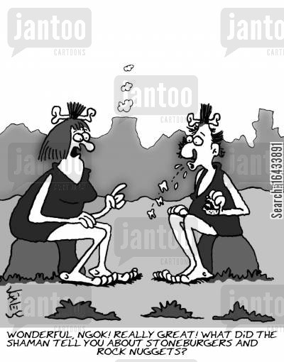 fastfood cartoon humor: 'Wonderful, Ngok! Really great! What did the shaman tell you about stoneburgers and rock nuggets?'