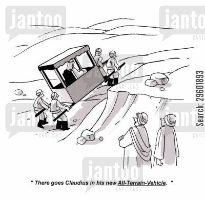 ancient rome cartoon humor: 'There goes Claudius in his new All-Terrain-Vehicle.'