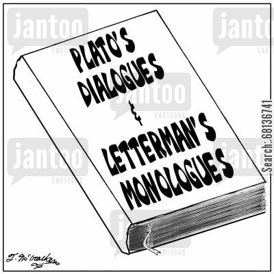 tv host cartoon humor: Plato's Dialogues & Letterman's Monologues.