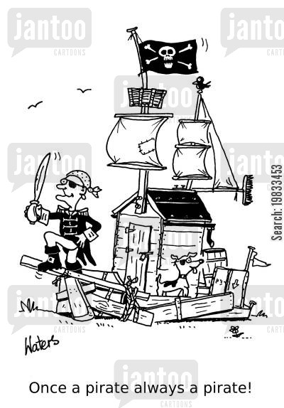 pirate ships cartoon humor: Once a pirate always a pirate!