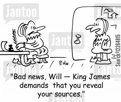 reveal cartoon humor: 'Bad news, Will -- King James demands that you reveal your sources,'