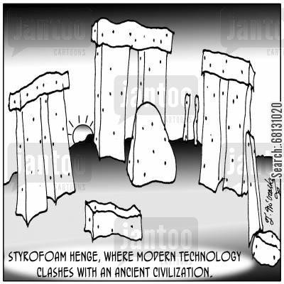 stone henge cartoon humor: Styrofoam Henge, where modern technology clashes with an ancient civilization.