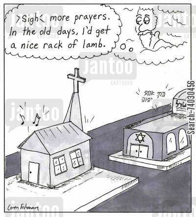 offerings cartoon humor: 'Sigh...more prayers. In the old days, I'd get a nice rack of lamb.'