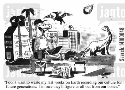 pterodactyl cartoon humor: I don't want to waste my last weeks on Earth recording our culture for future generations. I'm sure they'll figure us all out from our bones.