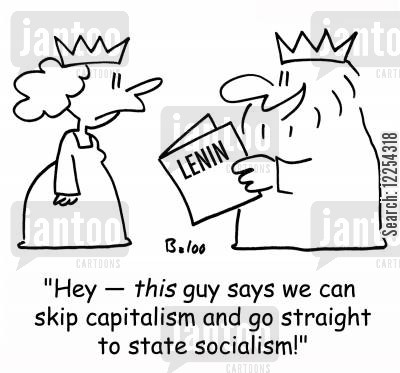 socialist cartoon humor: 'Hey -- this guy says we can skip capitalism and go straight to state socialism!'