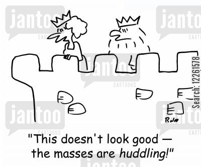 huddles cartoon humor: 'This doesn't look good -- the masses are huddling.'