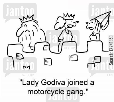 naked woman cartoon humor: 'Lady Godiva joined a motorcycle gang.'
