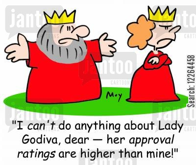 coventry cartoon humor: 'I can't do anything about Lady Godiva, dear -- her approval ratings are higher than mine!'