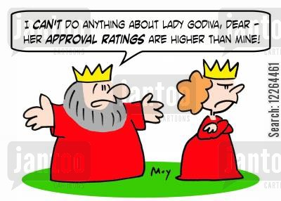 lady godiva cartoon humor: 'I can't do anything about Lady Godiva, dear -- her approval ratings are higher than mine!'