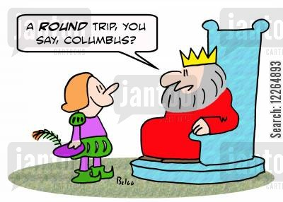 christopher cartoon humor: 'A ROUND trip, you say, Columbus?'