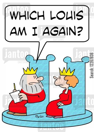 roaylty cartoon humor: 'Which Louis am I again?'