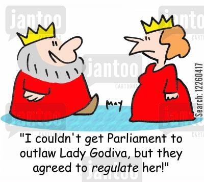 nakedness cartoon humor: 'I couldn't get Parliament to outlaw Lady Godiva, but they agreed to regulate her.'