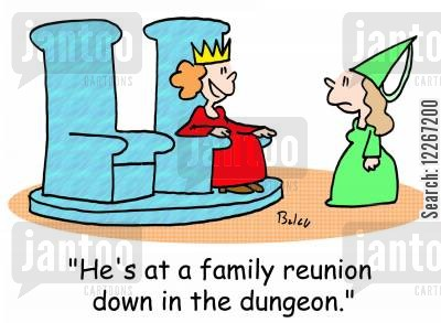 family reunions cartoon humor: 'He's at a family reunion down in the dungeon.'