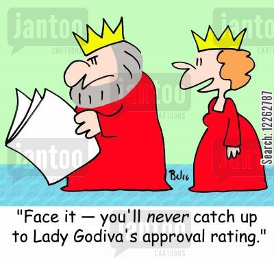 historical figures cartoon humor: 'Face it -- you'll NEVER catch up to Lady Godiva's approval rating.'