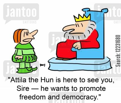 messangers cartoon humor: 'Attila the Hun is here to see you, Sire — he wants to promote freedom and democracy.'