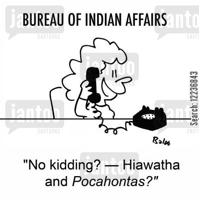 red indians cartoon humor: 'No kidding? -- Hiawatha and Pocahontas?'