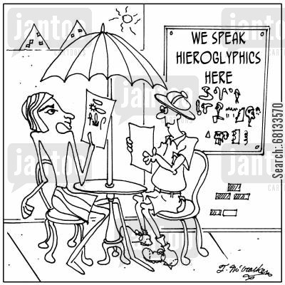 hieroglyphic cartoon humor: We speak hieroglyphics here.