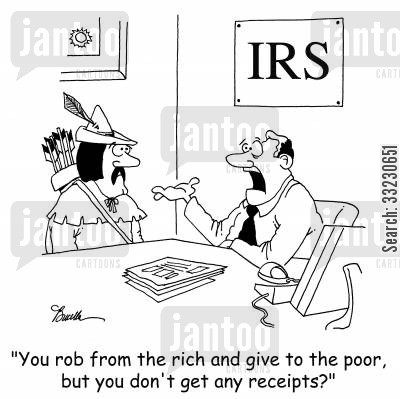 receipts cartoon humor: 'You rob from the rich and give to the poor, but you don't get any receipts?'