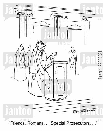 prosecutor cartoon humor: 'Friends, Romans... Special Prosecutors...'
